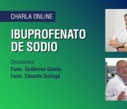 Charla online sobre Ibuprofenato de sodio